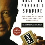 Andy Grove - Only the Paranoid Survive